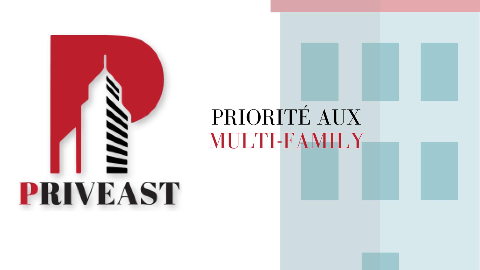 priorité aux multi-family priveast